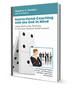 Instructional Coaching with the End in Mind, First Edition