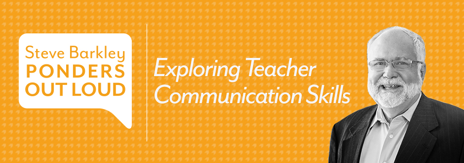 steve barkley, exploring teacher communication skills