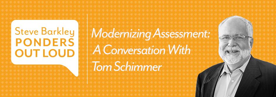 Modernizing Assessment: A Conversation with Tom Schimmer