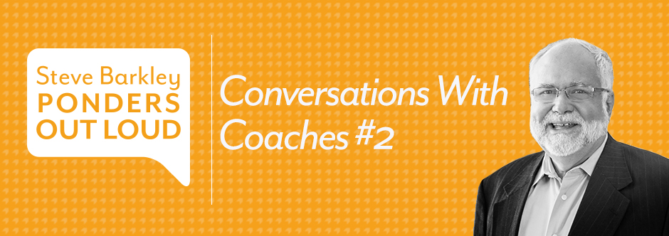 steve barkley, conversations with coaches #2