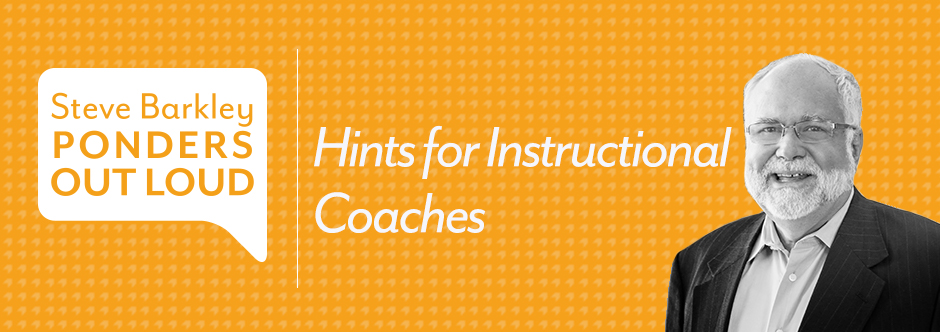 hints for instructional coaches, steve barkley