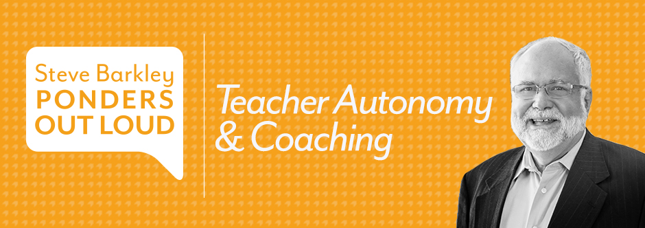 steve barkley, Teacher Autonomy & Coaching