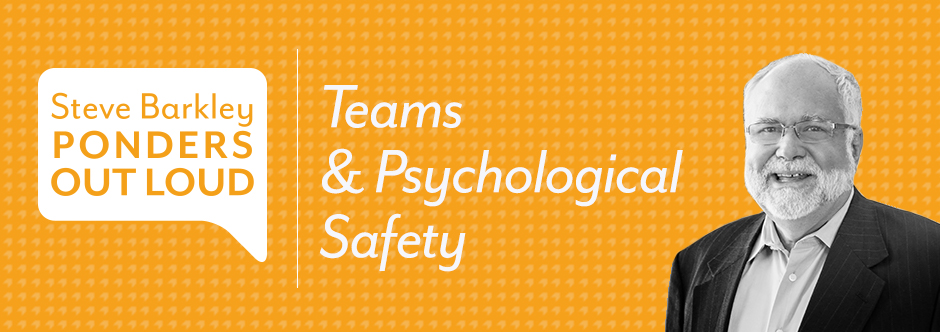 steve barkley, teams & psychological safety