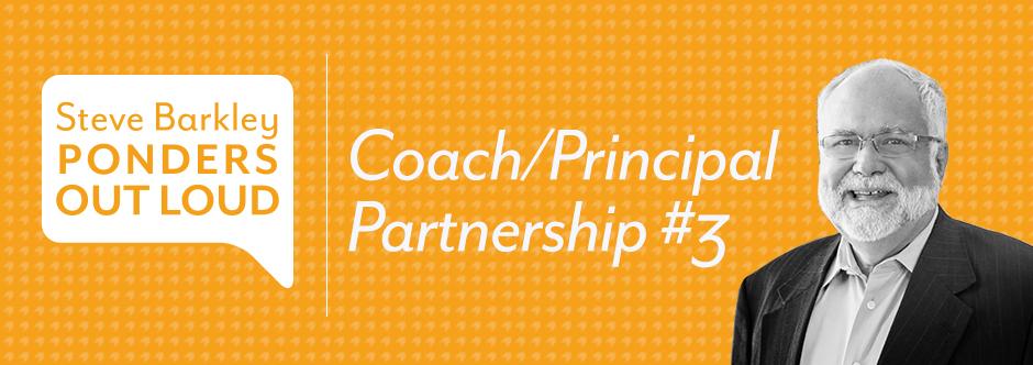 steve barkley, coach/principal partnership #3