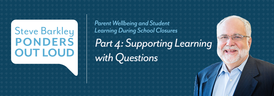 steve barkley, podcasts for parents, supporting learning with questions