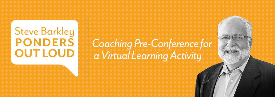 steve barkley, coaching pre-conference, virtual learning