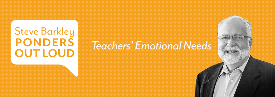 steve barkley, teachers' emotional needs
