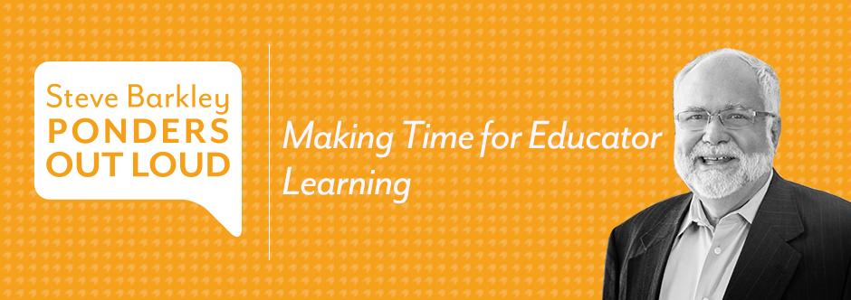 steve barkley, making time for educator learning