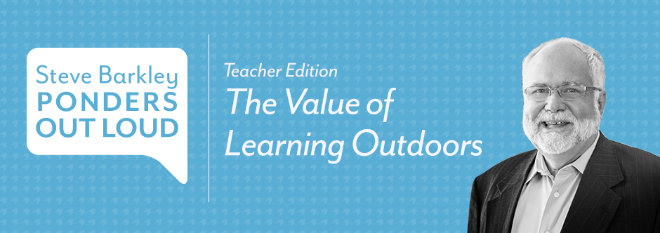 steve barkley, the value of learning outdoors