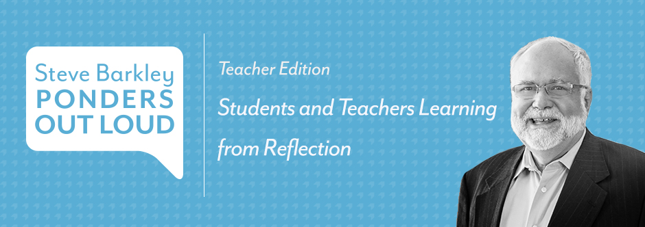 steve barkley, students and teachers learning from reflection