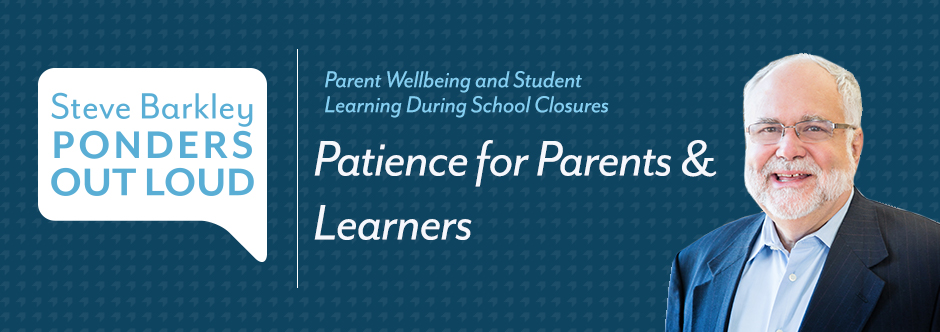 steve barkley, patience for parents & learners