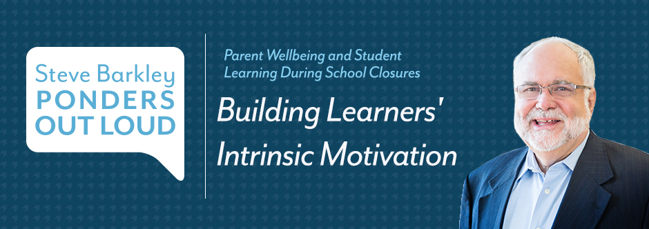 steve barkley ponders out oud, building learners' intrinsic motivaiton