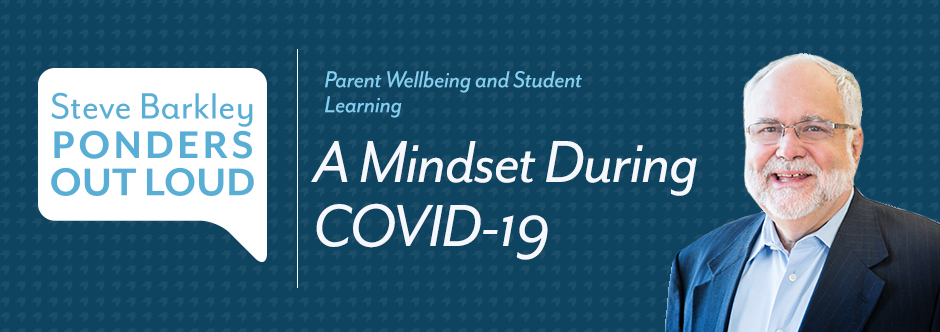 steve barkley ponders out loud, a mindset during covid-19