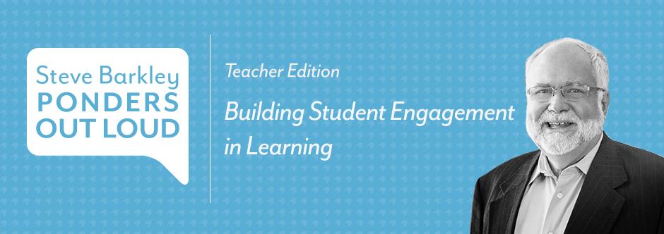 steve barkley, building student engagement in learning
