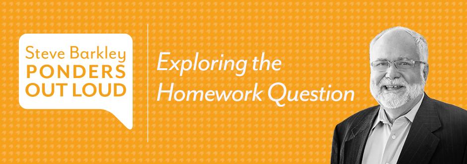 steve barkley, exploring the homework question