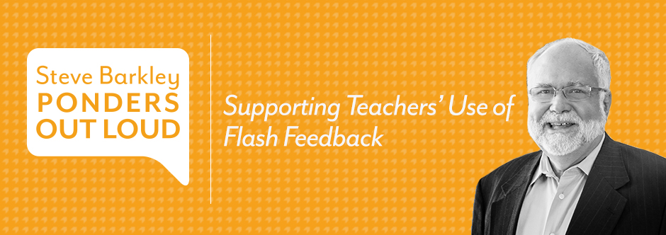 steve barkley ponders out loud, supporting teacher's use of flash feedback