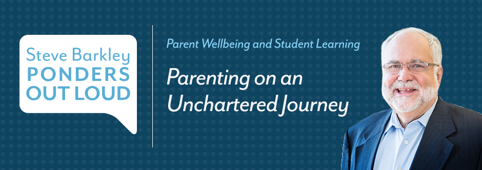 steve barkley ponders out loud, Parenting on an Uncharted Journey
