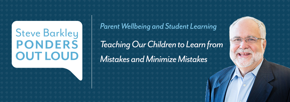 steve barkley ponders out loud, Podcast for Parents: Teaching Our Children to Learn From Mistakes and Minimize Mistakes