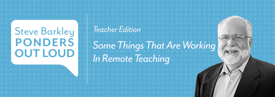 Some Things That Are Working In Remote TeachingSome Things That Are Working In Remote Teaching
