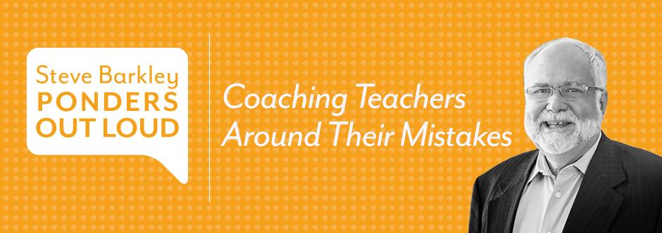 Coaching Teachers Around Their Mistakes