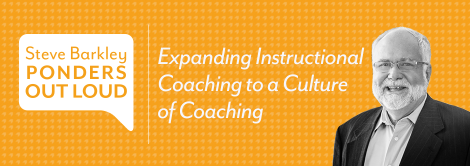 Expanding Instructional Coaching to a Culture of Coaching