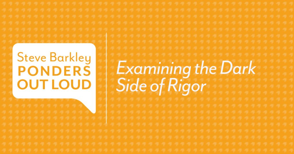 Examining the Dark Side of Rigor