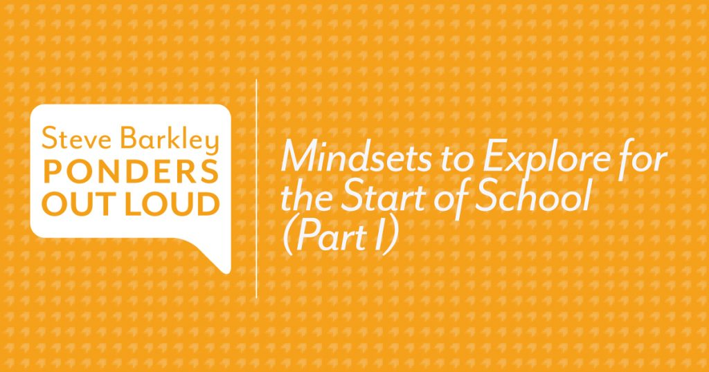 Mindsets to Explore for the Start of School (Part I)