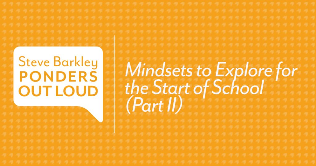 Mindsets to Explore for the Start of School (Part II)