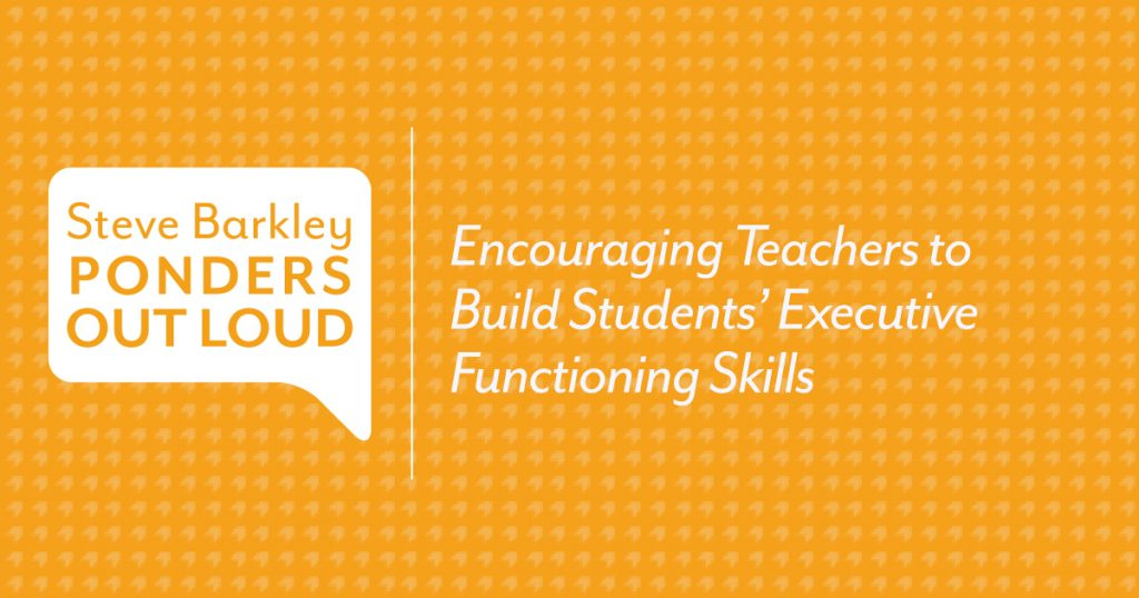 Encouraging Teachers to Build Students' Executive Functioning Skills