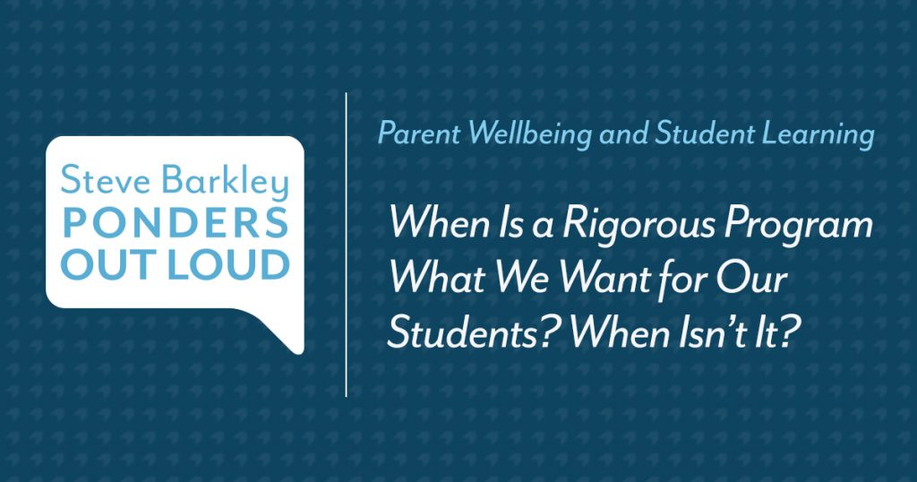 When Is a Rigorous Program What We Want for Our Students? When Isn't It?