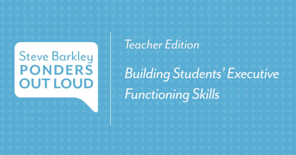 Podcast for Teachers: Building Students Executive Functioning