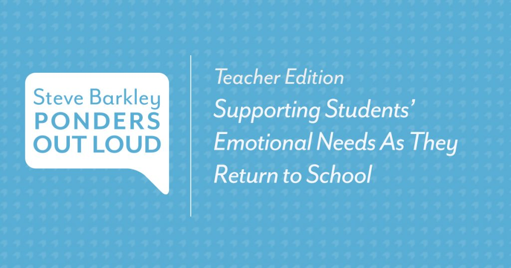 Supporting Students' Emotional Needs As They Return to School