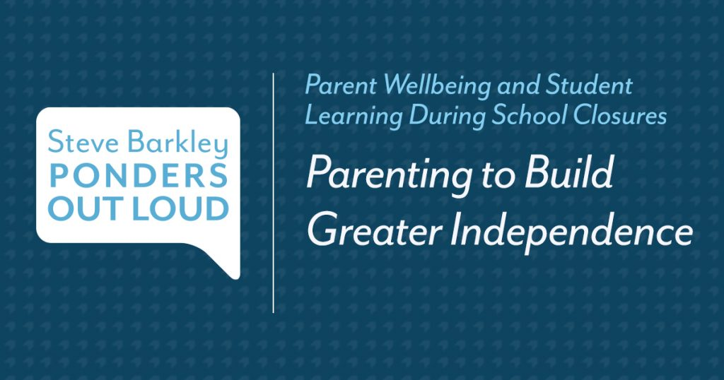 Parenting to Build Greater Independence