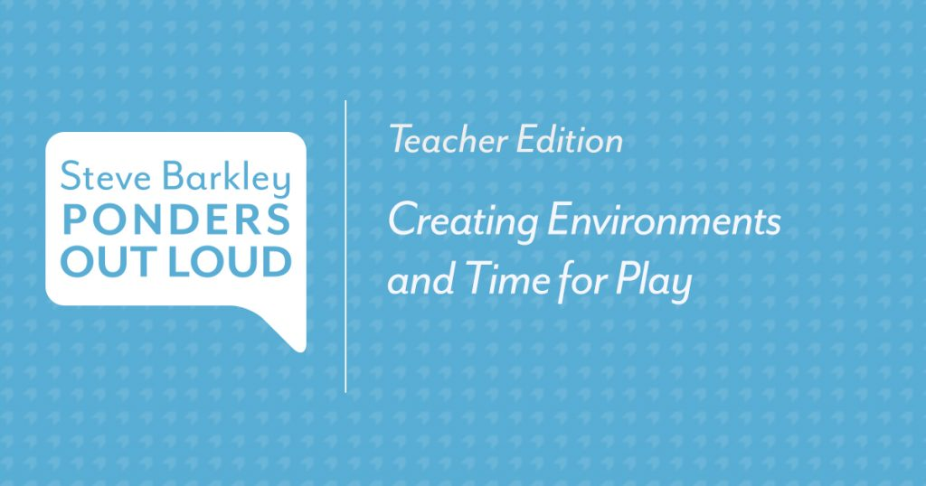 Creating Environments and Time for Play