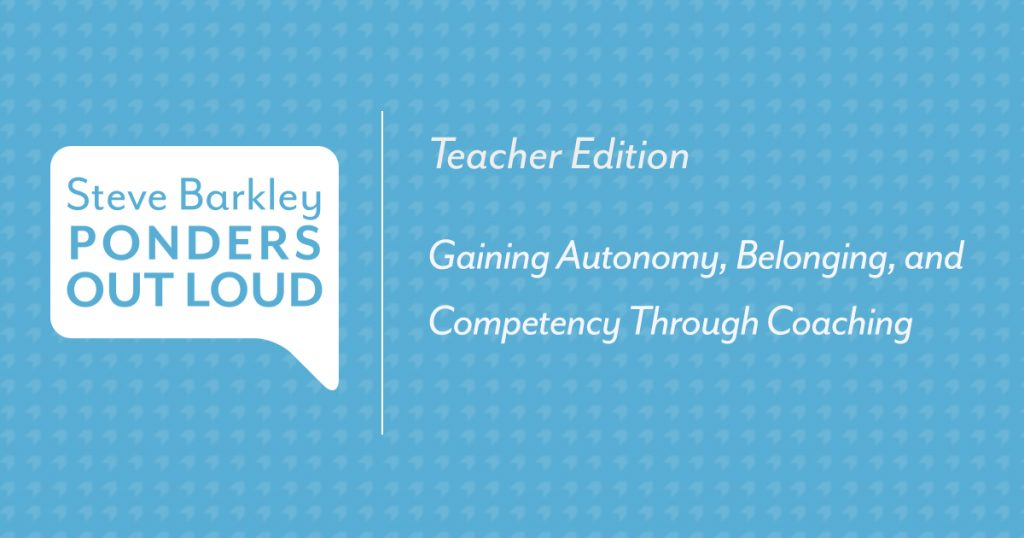 Podcast for Teachers: Gaining Autonomy, Belonging, and Competency Through Coaching